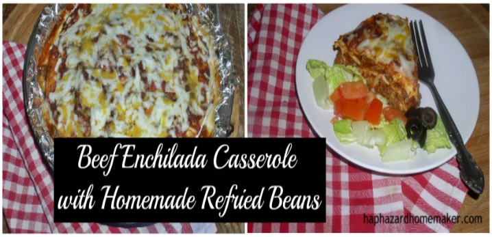 Beef Enchilada Casserole with Homemade Refried Beans