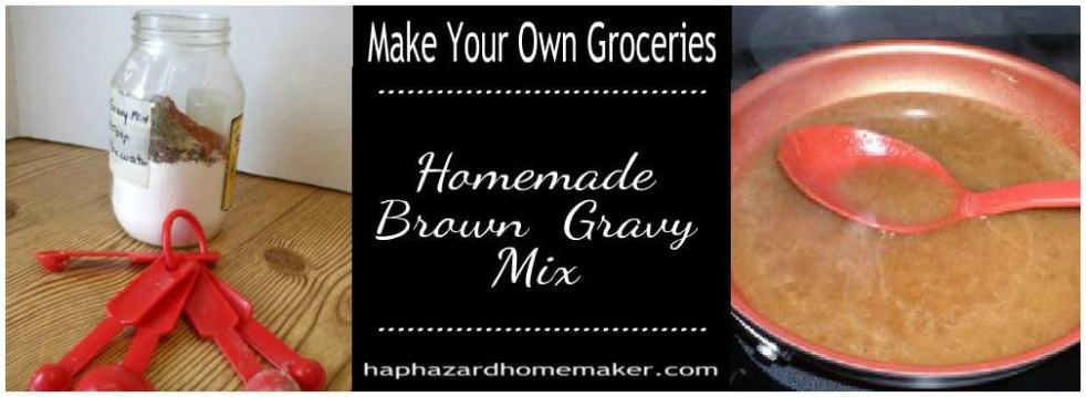 DIY Brown Gravy Mix FB Collage -haphazardhomemaker.com