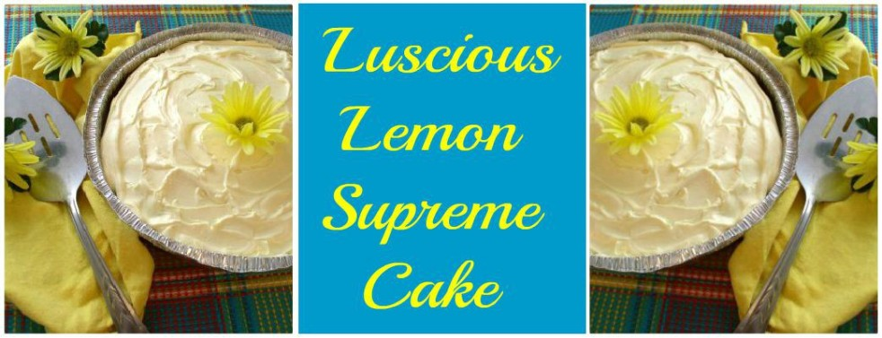Quick and Easy Luscious Lemon Supreme Cake - haphazardhomemaker.com