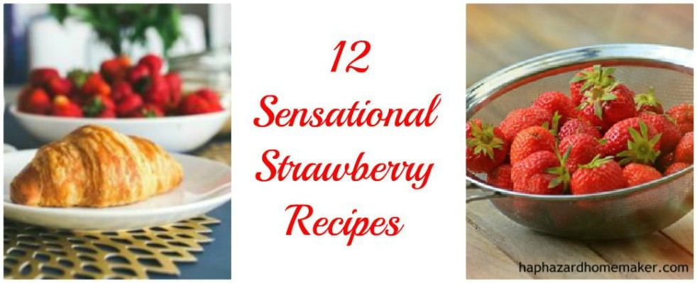 Sensational Strawberry Recipes FB Collage - haphazardhomemaker.com