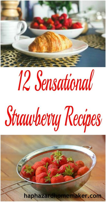 Sensational Strawberry Recipes Pin Collage - haphazardhomemaker.com