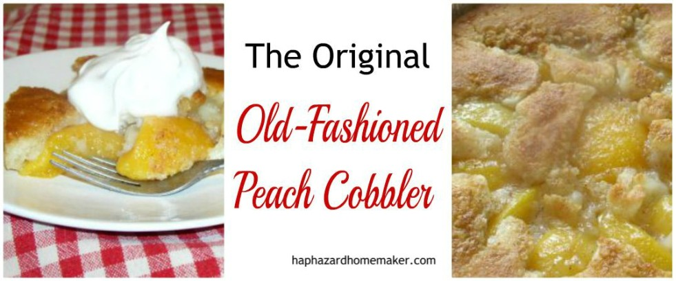 Easy Homemade Old Fashioned Peach Cobbler -haphazarddomemaker.com