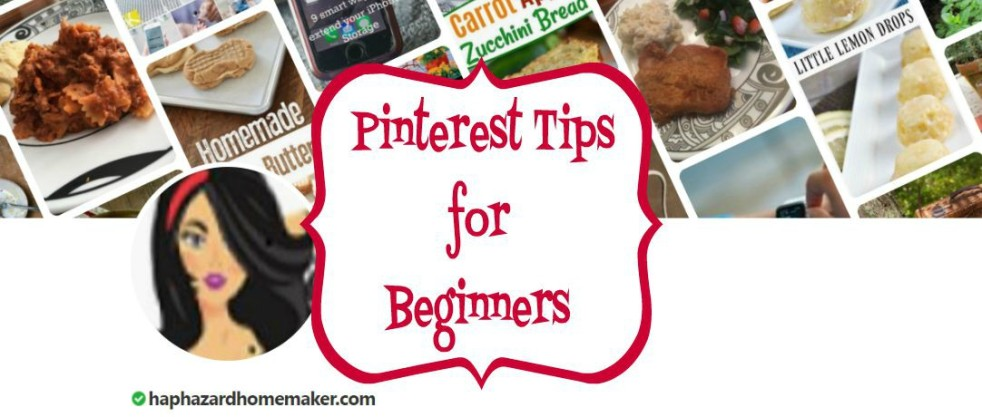 Pinterest Tips for New Bloggers - haphazardhomemaker.com