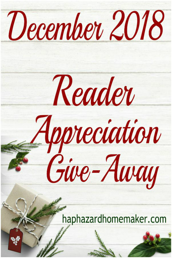 Enter to Win December 2018 Reader Appreciation Free Give-Away - haphazardhomemaker.com