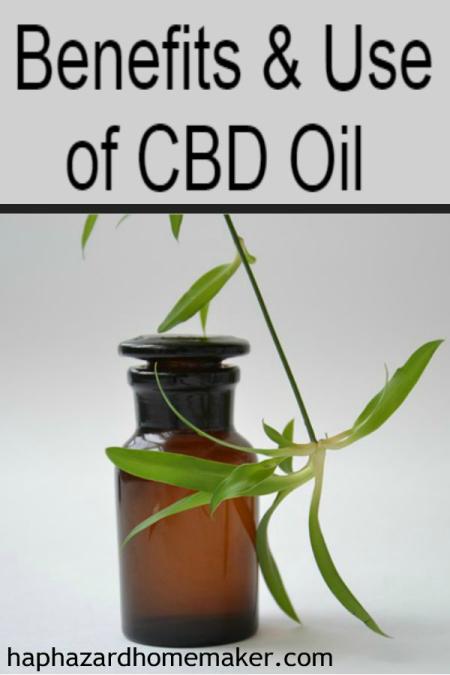 Benefits & Use of CBD Oil - haphazardhomemaker.com