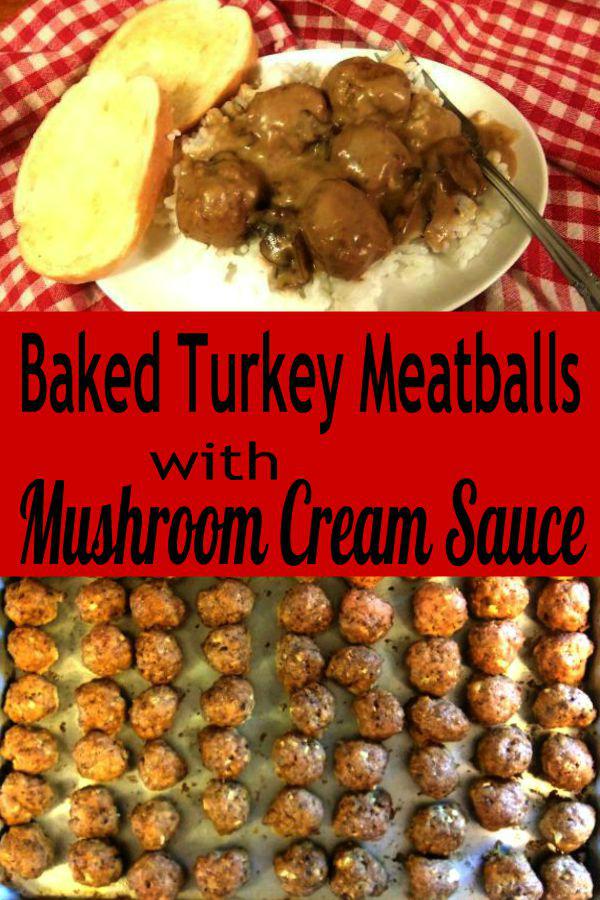Baked Turkey Meatballs with Mushroom Cream Sauce