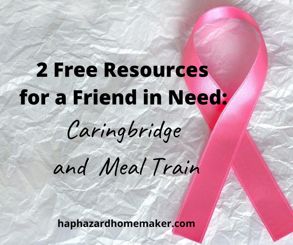Caringbridge & Mealtrain - haphazardhomemaker.com