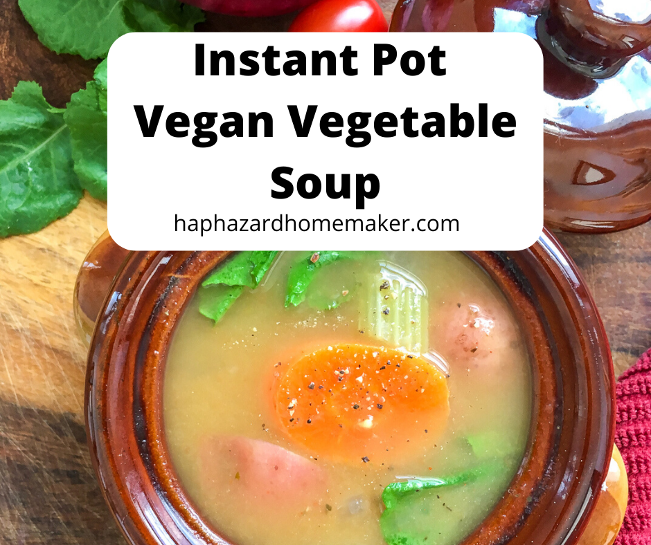 Instant Pot Vegan Vegetable Soup -haphazardhomemaker.com